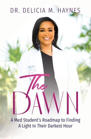 The Dawn: A Med Student's Roadmap to Finding A Light in Their Darkest Hour