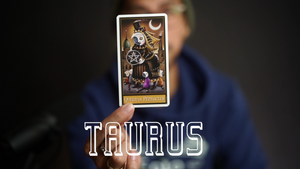TAURUS - TAROT AFTER DARK (NOW THAT YOU KNOW THE TRUTH)