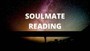 SOULMATE READING - (WILL WE BE TOGETHER?)