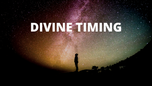 DIVINE TIMING - RESISTING YOUR COMMUNICATION
