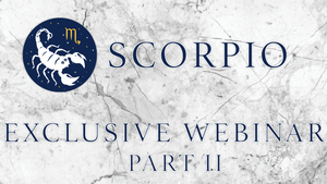 EXCLUSIVE SCORPIO WEBINAR - PART2 (RECORDED)