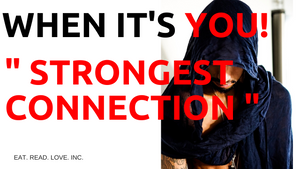 WHEN ITS YOU! STRONGEST CONNECTION
