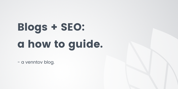 Blogs and SEO: Why blogging is important and how to develop an SEO led strategy