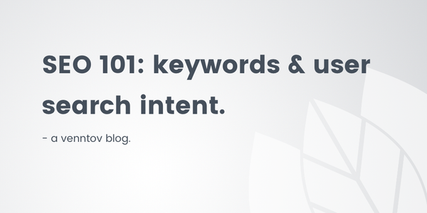 SEO 101: Keywords & User Search Intent