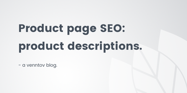 Product Page SEO: An easy guide on how to write optimized descriptions