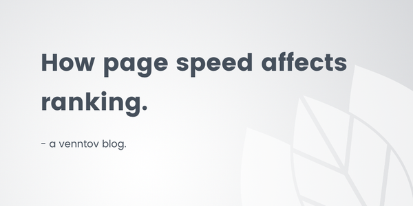 What you need to know about how page speed affects page ranking