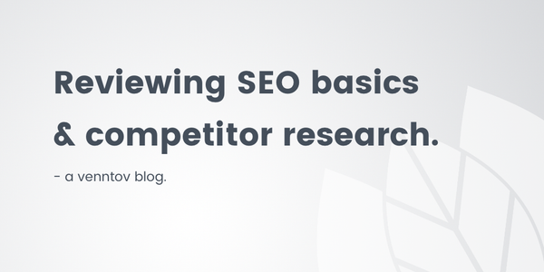 Reviewing SEO basics and competitor research in advance of BFCM