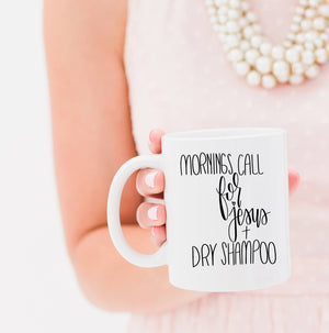 Full Heart Co's Hand-Lettered Mornings Call For Jesus + Dry Shampoo mug. Buy it for you or a friend. Your coffee mug rack needs this cute addition.
