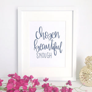 Full Heart Co's Hand-Lettered Chosen, Beautiful, Enough print. This cute print is a great reminder that you are truly chosen, beautiful, and enough. Buy it for yourself or a friend.