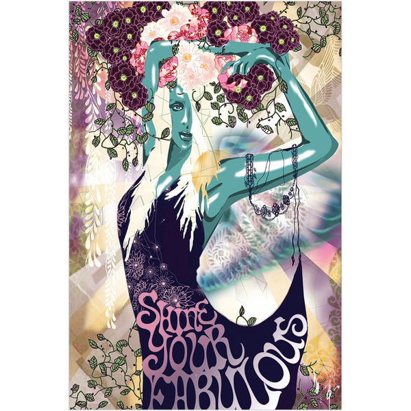 """SHINE YOUR FABULOUS""- Fine Art Print"