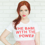 The Babe with the Power - White