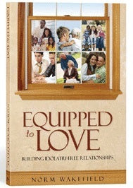 Equipped to Love by Norm Wakefield book cover image