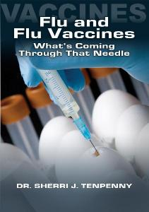 Flu and Flu Vaccines by Dr. Tenpenny DVD image