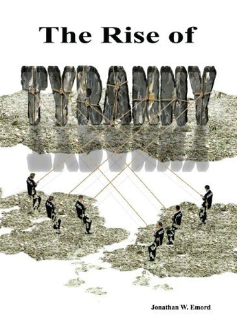 The Rise of Tyranny by Jonathan Emord book cover image