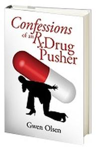 Book - Confessions of an Rx Drug Pusher, by Gwen Olsen - HBC