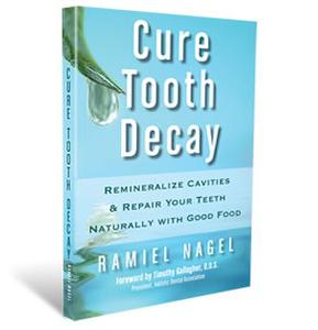 Book - Cure Tooth Decay, by Ramiel Nagel - HBC