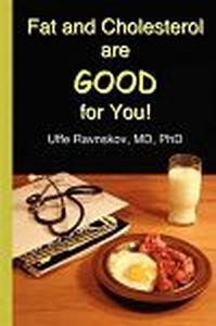 Book - Fat and Cholesterol are Good for You by Uffe Ravnskov