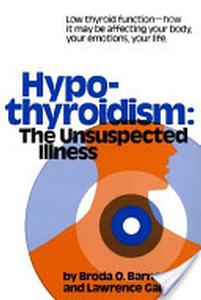 Book - Hypothyroidism: The Unsuspected Illness, by Broda O. Barnes, M.D., Ph.D. - HBC