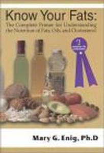 Book - Know Your Fats, By Mary G. Enig, Ph.D