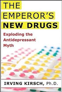 Book - The Emperor's New Drugs: Exploding the Antidepressant Myth, by Irving Kirsch - HBC