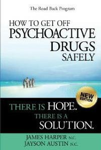 Book -The Road Back: How to Get Off Psychoactive Drugs Safely, by James Harper - HBC