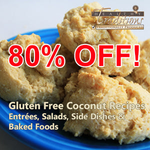 Gluten Free Coconut Recipes eBook - Entrées, Salads, Side Dishes & Baked Foods