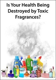 Is Your Health Being Destroyed by Toxic Fragrances? eBook