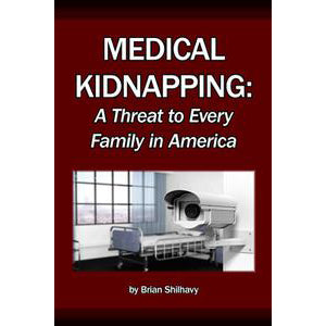 Book - Medical Kidnapping: A Threat to Every Family in America, by Brian Shilhavy