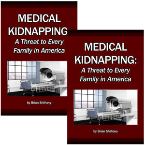 2 Books - Medical Kidnapping: A Threat to Every Family in America, by Brian Shilhavy