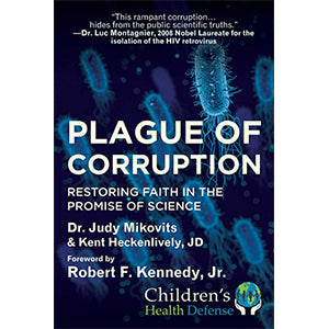Book - Plague of Corruption, by Dr. Judy Mikovits and Kent Heckenlively