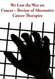 We Lost the War on Cancer – Review of Alternative Cancer Therapies eBook