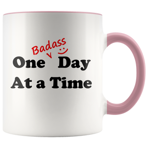 """One Badass Day At A Time"" Recovery Coffee Mug With Attitude!"