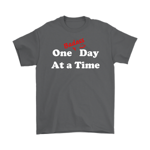 """One Badass Day at a Time"" Attitudinal Unisex Tee"