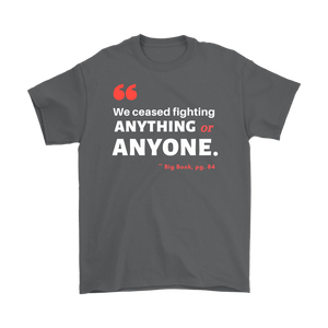"""We Ceased Fighting Anyone or Anything"" Original Unisex AA Tee - Gray"