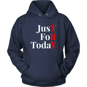 """Just For Today - TRY"" Recovery-Theme Unisex Hoodie Navy Blue"