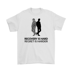"""Recovery is hard, regret is harder"" original unisex tee - White"