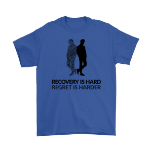 """Recovery is hard, regret is harder"" original unisex tee - Blue"