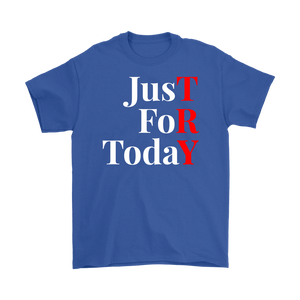 """Just For Today - TRY"" Recovery-Theme Unisex T-Shirt Blue"