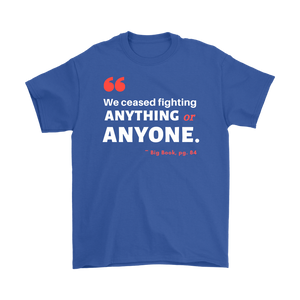 """We Ceased Fighting Anyone or Anything"" Original Unisex AA Tee - Blue"