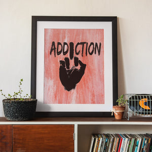 The disease of addiction is a killer - wall art poster!