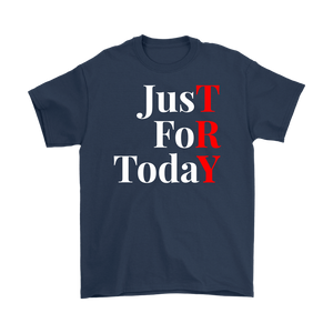 """Just For Today - TRY"" Recovery-Theme Unisex T-Shirt Navy Blue"