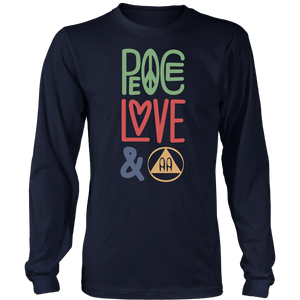 """Peace, Love, and AA"" Unisex Hoodie or Long-Sleeve Shirt"