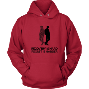 """Recovery Is Hard, Regret Is Harder"" Original Unisex Hoodie"