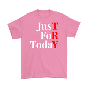 """Just For Today - TRY"" Recovery-Theme Unisex T-Shirt Pink"