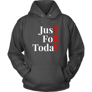 """Just For Today - TRY"" Recovery-Theme Unisex Hoodie Charcoal"