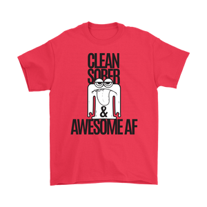 Tell the world you're Clean AF, Sober AF, and Awesome AF with this awesome recovery t-shirt!
