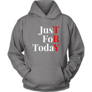 """Just For Today - TRY"" Recovery-Theme Unisex Hoodie Gray"