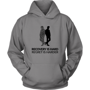 """Recovery Is Hard, Regret Is Harder"" Original Design Unisex Hoodie"