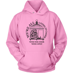 """Living in cages with the door wide open"" through recovery - unisex hoodie"