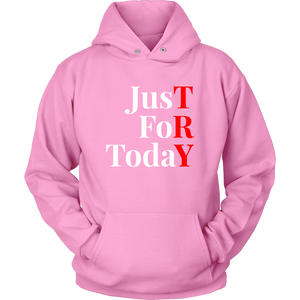 """Just For Today - TRY"" Recovery-Theme Unisex Hoodie Pink"